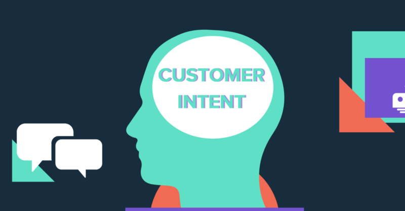 Understand Customers' Intent